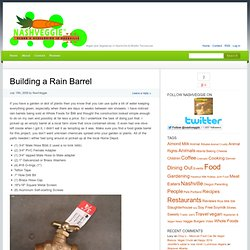Building a Rain Barrel » Nashveggie Vegan and Vegetarian in Nashville & Middle Tennessee