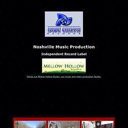Blue Earth Records - Nashville music video production company and independent record label - music video production, promotion, company, production services in Nashville for independent artists, musicians, companies, budget, bands, music video director in