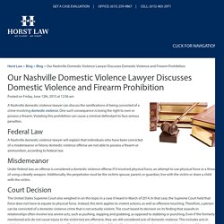 Our Nashville Domestic Violence Lawyer Discusses Domestic Violence and Firearm Prohibition