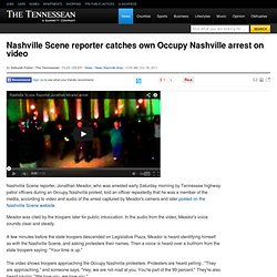 Nashville Scene reporter catches own Occupy Nashville arrest on video