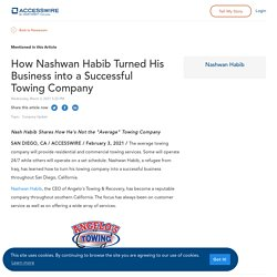 How Nashwan Habib Turned His Business into a Successful Towing Company