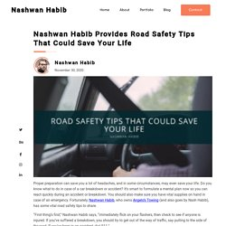 Nashwan Habib Provides Road Safety Tips That Could Save Your Life -