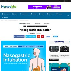 Nasogastric Intubation: Insertion Procedures & Technique