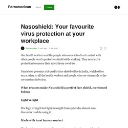 Nasoshield: Your favourite virus protection at your workplace