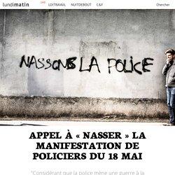 """8. Appel à """"nasser"""" la manifestation de policiers du 18 mai"""