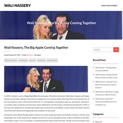 Wali Nassery, The Big Apple Coming Together