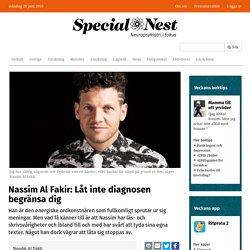 Nassim Al Fakir: Låt inte diagnosen begränsa dig