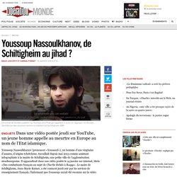 Youssoup Nassoulkhanov, de Schiltigheim au jihad?