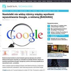 Nastolatki nie widzą różnicy między wynikami wyszukiwania Google, a reklamą [BADANIA]
