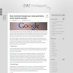 Šest nástrojů Google pro vaše podnikání, které možná neznáte « WebSupport blog