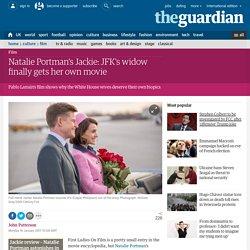 Natalie Portman's Jackie: JFK's widow finally gets her own movie