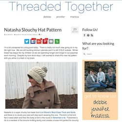 Natasha Slouchy Hat Pattern – Threaded Together