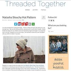 Natasha Slouchy Hat Pattern – Threaded Together