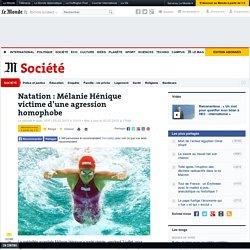 Natation : Mélanie Hénique victime d'une agression homophobe
