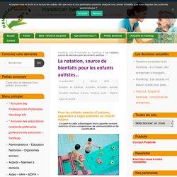La natation, source de bienfaits pour les enfants autistes... - Handicap Info