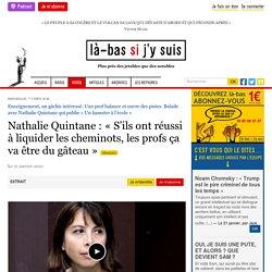 21 jan. 2021 Nathalie Quintane : « S'ils ont réussi à liquider les cheminots, les profs ça va être du gâteau »