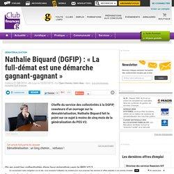 """Nathalie Biquard (DGFIP) : """"La full-démat est une démarche gagnant-gagnant"""" - Club Finances"""