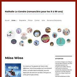 Mósa Wòsa – Nathalie Le Gendre (romancière pour les 9 à 99 ans)