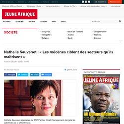 Nathalie Sauvanet : «Les mécènes ciblent des secteurs qu'ils maîtrisent»