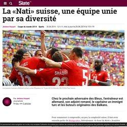 La «Nati»suisse, une équipe unie par sa diversité