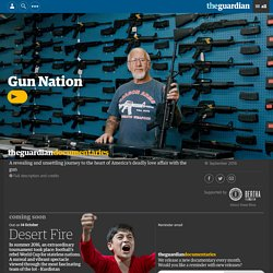 Gun nation: a journey to the heart of America's gun culture – video