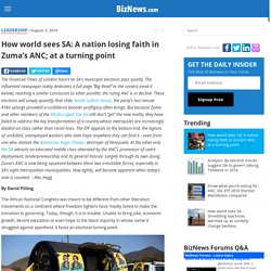 How world sees SA: A nation losing faith in Zuma's ANC; at a turning point - BizNews.com