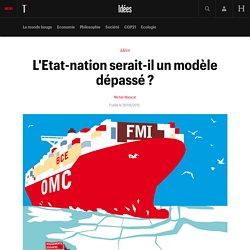 L'Etat-nation serait-il un modèle dépassé ?