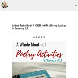 National Poetry Month: A WHOLE MONTH of Poetry Activities for Secondary ELA — Bespoke ELA: Essay Writing Tips + Lesson Plans