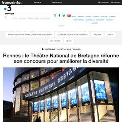 Rennes : le Théâtre National de Bretagne réforme son concours pour améliorer la diversité