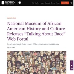 "National Museum of African American History and Culture Releases ""Talking About Race"" Web Portal"