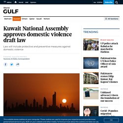 Kuwait National Assembly approves domestic violence draft law