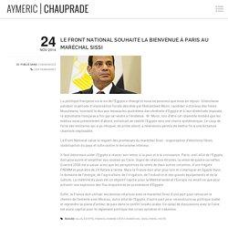 Le Front national souhaite la bienvenue à Paris au maréchal Sissi