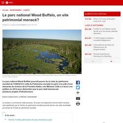 Le parc national Wood Buffalo, un site patrimonial menacé?