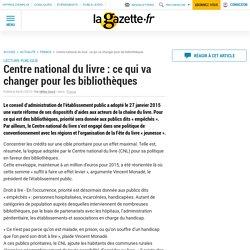 Centre national du livre : ce qui va changer pour les bibliothèques