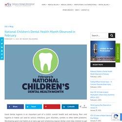 National Children's Dental Health Month Observed in February