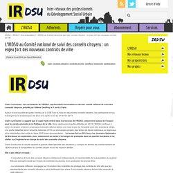 L'IRDSU au Comité national de suivi des conseils citoyens : un enjeu fort des nouveaux contrats de ville