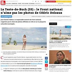 La Teste-de-Buch (33) : le Front national n'aime pas les photos de Cédric Delsaux