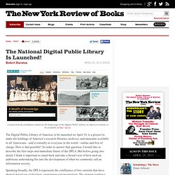 The National Digital Public Library Is Launched! by Robert Darnton