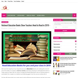 National Education Books Show Teachers Need to Read in 2019 -