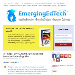 16 Things I Love About the 2016 National Education Technology Plan