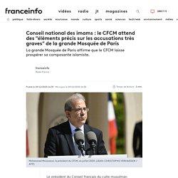 """Conseil national des imams : le CFCM attend des """"éléments précis sur les accusations très graves"""" de la grande Mosquée de Paris"""