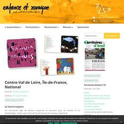 Centre-Val de Loire, Île-de-France, National - Enfance et Musique