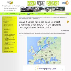 Bravo ! Label national pour le projet eTwinning avec BYOD - « On apprend l'espagnol avec le football » - EREA Jean Isoard