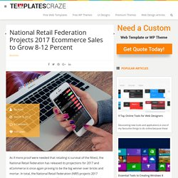 National Retail Federation Projects 2017 Ecommerce Sales to Grow 8-12 Percent