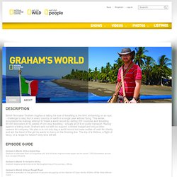 About Graham's World Show - National Geographic Channel - Asia