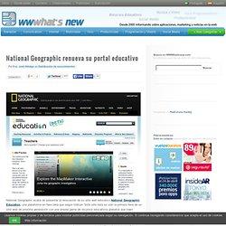 National Geographic renueva su portal educativo