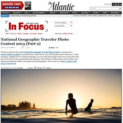 National Geographic Traveler Photo Contest 2013 (Part 2) - In Focus