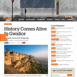 History Comes Alive In Gwalior
