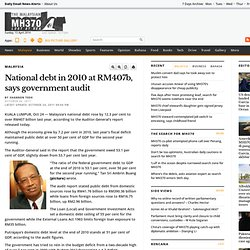 National debt in 2010 at RM407b, says government audit @ Mon Oct 24 2011