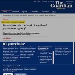 Stuxnet worm is the 'work of a national government agency' | Technology